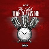 The Whole Time It Was Me by Ace