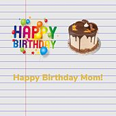 Happy Birthday Mom by Young P