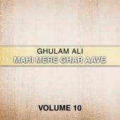 Mahi Mere Ghar Aave, Vol. 10 de Ghulam Ali