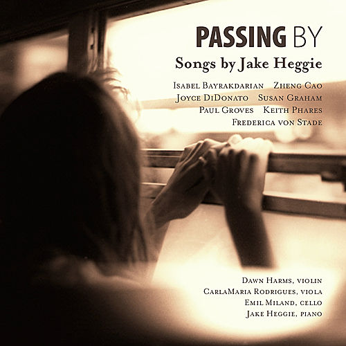 Passing By: Songs by Jake Heggie by Various Artists