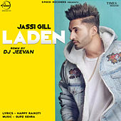 Laden (Remix) - Single by Jassi Gill