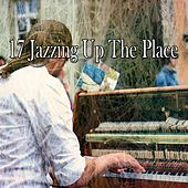 17 Jazzing up the Place by Chillout Lounge