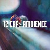 12 Café Ambience by Bossa Cafe en Ibiza