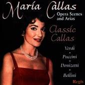 Classic Callas: Opera Scenes & Arias by Maria Callas