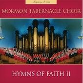 Hymns of Faith II (Legacy Series) von The Mormon Tabernacle Choir