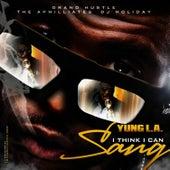 I Think I Can Sang by Yung LA