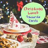 Christmas Lunch Favourite Carols by Various Artists