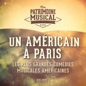 Les plus grandes comédies musicales américaines, Vol. 1 : Un américain à Paris de Various Artists