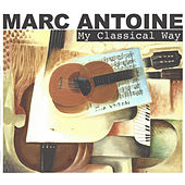 My Classical Way by Marc Antoine