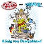 König von Deutschland von KIZZRock