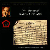 The Legacy of Aaron Copland: Emblems by U.S. Army Field Band