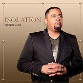 Isolation by Byron Cage