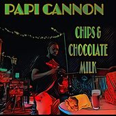 Chips & Chocolate Milk de Papi Cannon