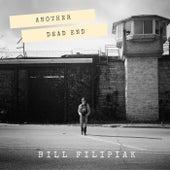 Another Dead End by Bill Filipiak