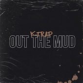 Out the Mud by K-Trap