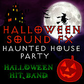 Halloween Sound FX - Haunted House Party by Halloween Hit Band