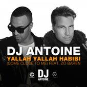 Yallah Yallah Habibi (Come Close to Me) de DJ Antoine