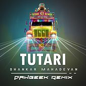 Tutari (DAWgeek Remix) by Shankar Mahadevan
