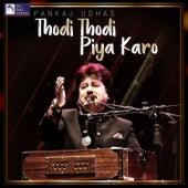Thodi Thodi Piya Karo von Pankaj Udhas