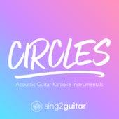 Circles (Acoustic Guitar Karaoke Instrumentals) de Sing2Guitar