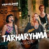 Tragedia (Vain elämää kausi 10) by Tarharyhmä