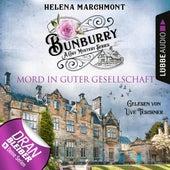 Mord in guter Gesellschaft - Ein Idyll zum Sterben - Ein englischer Cosy-Krimi - Bunburry, Folge 6 (Ungekürzt) von Helena Marchmont