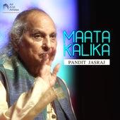 Maata Kalika by Pandit Jasraj