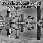 Puzzle Pieces Vol. 6 von Wesley Roderick Burford
