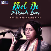 Khol De Palkande Bove by Kavita Krishnamurthy