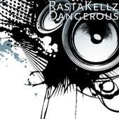 Dangerous de RastaKellz