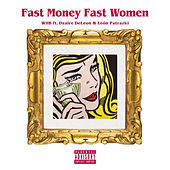 Fast Money Fast Women by WllB
