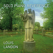 Solo Piano Reverence by Louis Landon