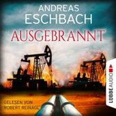 Ausgebrannt (Ungekürzt) von Andreas Eschbach