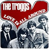 Love Is All Around de The Troggs