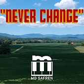 Never Change by Mo Safren