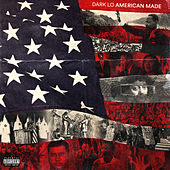 American Made by Dark Lo