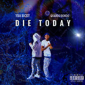 Die Today by YRH Ricky