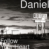 Follow Your Heart de Daniel