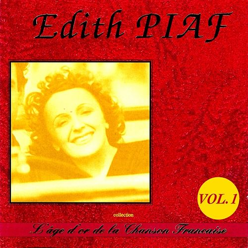 L'âge d'or de la chanson française : Edith Piaf , Vol.1 by Edith Piaf