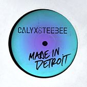 Made in Detroit by Calyx and TeeBee