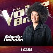 I Care (Ao Vivo No Rio De Janeiro / 2019) by Edyelle Brandão