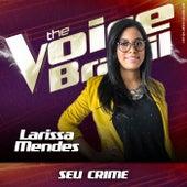 Seu Crime (Ao Vivo No Rio De Janeiro / 2019) de Larissa Mendes