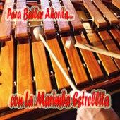 Para Bailar Ahorita... de Marimba Estrellita