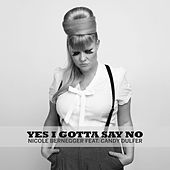 Yes I Gotta Say No de Nicole Bernegger