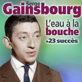 L'eau à la bouche + 23 succès de Serge Gainsbourg de Serge Gainsbourg