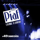 L'hymne à l'amour + 49 succès d'Edith Piaf de Edith Piaf