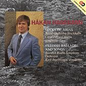 Hagegard, Hakan: Opera Arias and Swedish Ballads and Songs von Various Artists