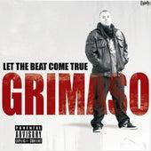 Let the Beat Come True de Grimaso