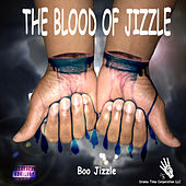 The Blood of Jizzle by Boo Jizzle