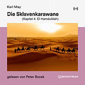 Die Sklavenkarawane (Kapitel 4: El Hamdulillah) von Karl May